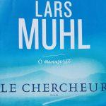 Le chercheur, Récit du parcours initiatique de Lars Muhl