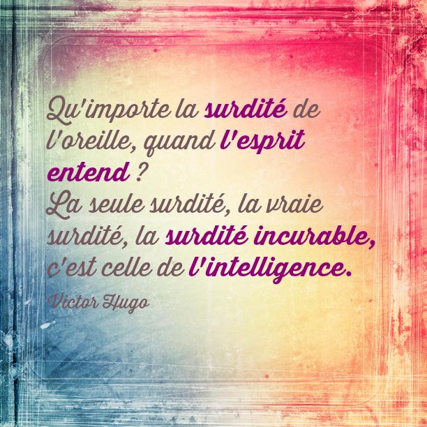 Surdité - Victor Hugo