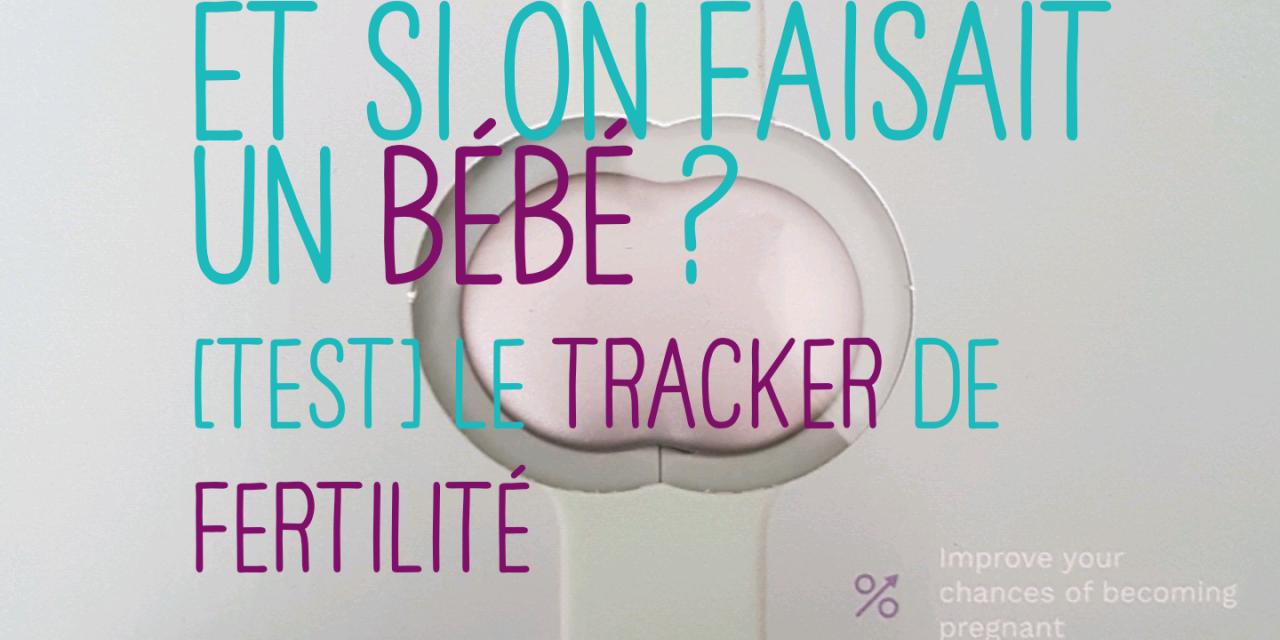Tomber enceinte avec un Tracker de Fertilité – Ava – Test en cours