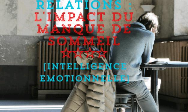 Comment le manque de sommeil impacte votre intelligence émotionnelle …