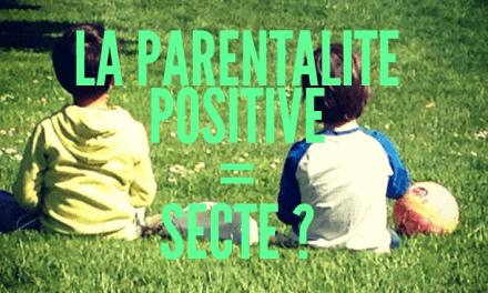 La parentalité positive est-elle une secte ?