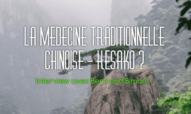 La médecine traditionnelle chinoise – Interview avec Bertrand Bimont